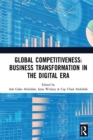 Global Competitiveness: Business Transformation in the Digital Era : Proceedings of the First Economics and Business Competitiveness International Conference (EBCICON 2018), September 21-22, 2018, Bal - eBook