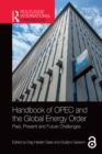 Handbook of OPEC and the Global Energy Order : Past, Present and Future Challenges - eBook