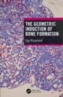The Geometric Induction of Bone Formation - eBook