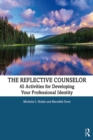 The Reflective Counselor : 45 Activities for Developing Your Professional Identity - eBook