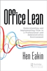 Office Lean : Understanding and Implementing Flow in a Professional and Administrative Environment - eBook