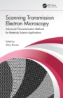 Scanning Transmission Electron Microscopy : Advanced Characterization Methods for Materials Science Applications - eBook