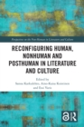 Reconfiguring Human, Nonhuman and Posthuman in Literature and Culture - eBook