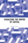 Visualising the Empire of Capital - eBook