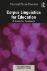 Corpus Linguistics for Education : A Guide for Research - eBook