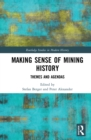 Making Sense of Mining History : Themes and Agendas - eBook