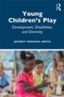 Young Children's Play : Development, Disabilities, and Diversity - eBook
