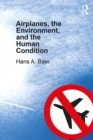 Airplanes, the Environment, and the Human Condition - eBook