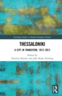 Thessaloniki : A City in Transition, 1912-2012 - eBook