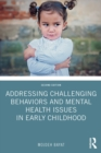 Addressing Challenging Behaviors and Mental Health Issues in Early Childhood - eBook