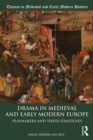 Drama in Medieval and Early Modern Europe : Playmakers and their Strategies - eBook