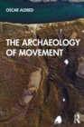 The Archaeology of Movement - eBook