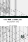 Cold War Assemblages : Decolonization to Digital - eBook