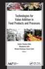 Technologies for Value Addition in Food Products and Processes - eBook