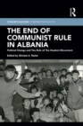 The End of Communist Rule in Albania : Political Change and The Role of The Student Movement - eBook
