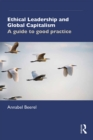 Ethical Leadership and Global Capitalism : A Guide to Good Practice - eBook