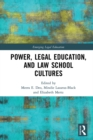 Power, Legal Education, and Law School Cultures - eBook