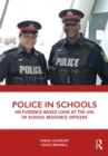Police in Schools : An Evidence-based Look at the Use of School Resource Officers - eBook