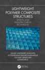 Lightweight Polymer Composite Structures : Design and Manufacturing Techniques - eBook