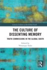 The Culture of Dissenting Memory : Truth Commissions in the Global South - eBook