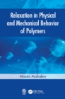 Relaxation in Physical and Mechanical Behavior of Polymers - eBook