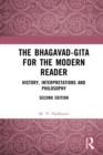 The Bhagavad-Gita for the Modern Reader : History, Interpretations and Philosophy - eBook