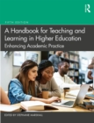 A Handbook for Teaching and Learning in Higher Education : Enhancing Academic Practice - eBook
