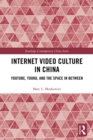Internet Video Culture in China : YouTube, Youku, and the Space in Between - eBook