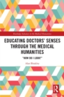 "Educating Doctors' Senses Through The Medical Humanities : ""How Do I Look?"" - eBook"