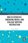 Multiliteracies, Emerging Media, and College Writing Instruction - eBook