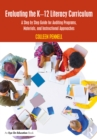 Evaluating the K-12 Literacy Curriculum : A Step by Step Guide for Auditing Programs, Materials, and Instructional Approaches - eBook