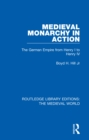 Medieval Monarchy in Action : The German Empire from Henry I to Henry IV - eBook
