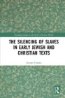 The Silencing of Slaves in Early Jewish and Christian Texts - eBook