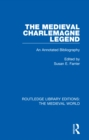 The Medieval Charlemagne Legend : An Annotated Bibliography - eBook