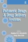 Polymeric Drugs and Drug Delivery Systems - eBook