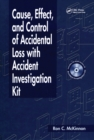 Cause, Effect, and Control of Accidental Loss with Accident Investigation Kit - eBook