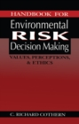 Handbook for Environmental Risk Decision Making : Values, Perceptions, and Ethics - eBook