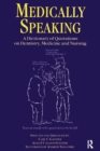 Medically Speaking : A Dictionary of Quotations on Dentistry, Medicine and Nursing - eBook