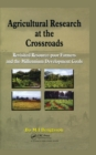 Agricultural Research at the Crossroads : Revisited Resource-poor Farmers and the Millennium Development Goals - eBook