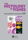 The Histology of Fishes - eBook