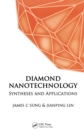 Diamond Nanotechnology : Synthesis and Applications - eBook