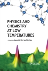 Physics and Chemistry at Low Temperatures - eBook