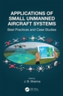 Applications of Small Unmanned Aircraft Systems : Best Practices and Case Studies - eBook