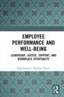 Employee Performance and Well-being : Leadership, Justice, Support, and Workplace Spirituality - eBook