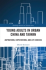 Young Adults in Urban China and Taiwan : Aspirations, Expectations, and Life Choices - eBook