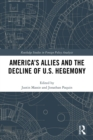 America's Allies and the Decline of US Hegemony - eBook