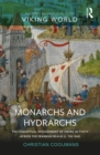 Monarchs and Hydrarchs : The Conceptual Development of Viking Activity across the Frankish Realm (c. 750-940) - eBook