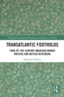 Transatlantic Footholds : Turn-of-the-Century American Women Writers and British Reviewers - eBook
