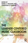 The Learner-Centered Music Classroom : Models and Possibilities - eBook