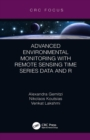 Advanced Environmental Monitoring with Remote Sensing Time Series Data and R - eBook